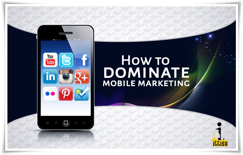 how to dominate mobile marketing