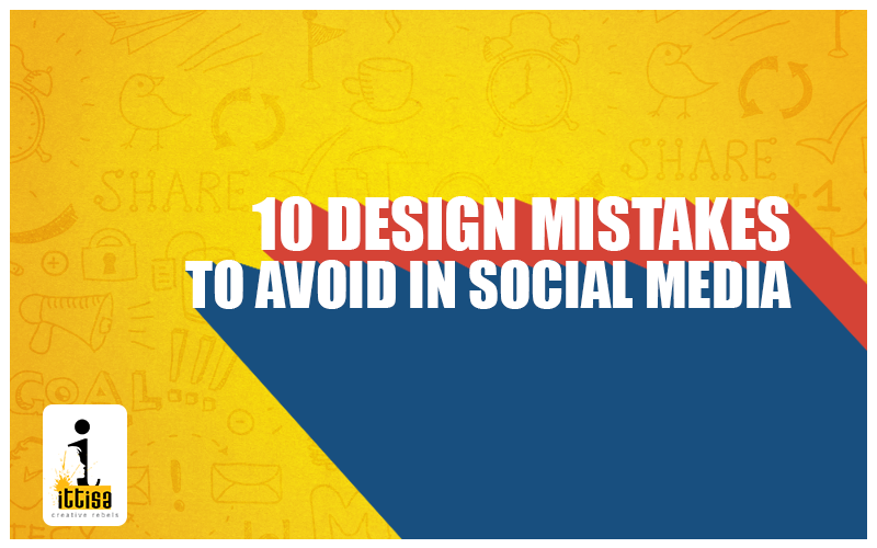design mistakes in social media