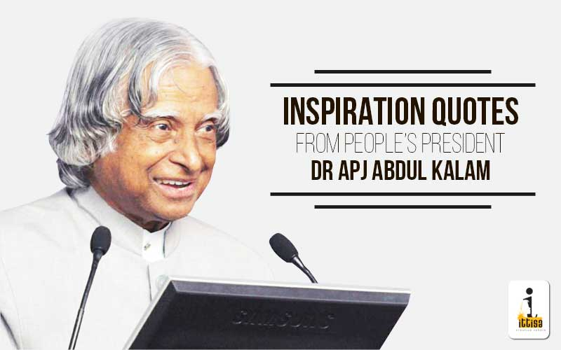 Inspirational Quotes From People's President Dr A P J Abdul Kalam