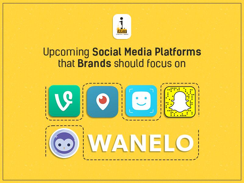 Upcoming Social Media Platforms that brands should focus on - Ittisa Blogs