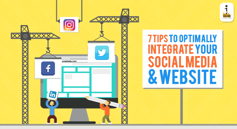 7-Tips-to-Optimally-Integrate-Social-Media-and-Website-Ittisa-Blog