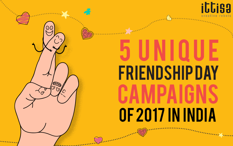 5 Unique Friendship Day Campaigns of 2017 in India