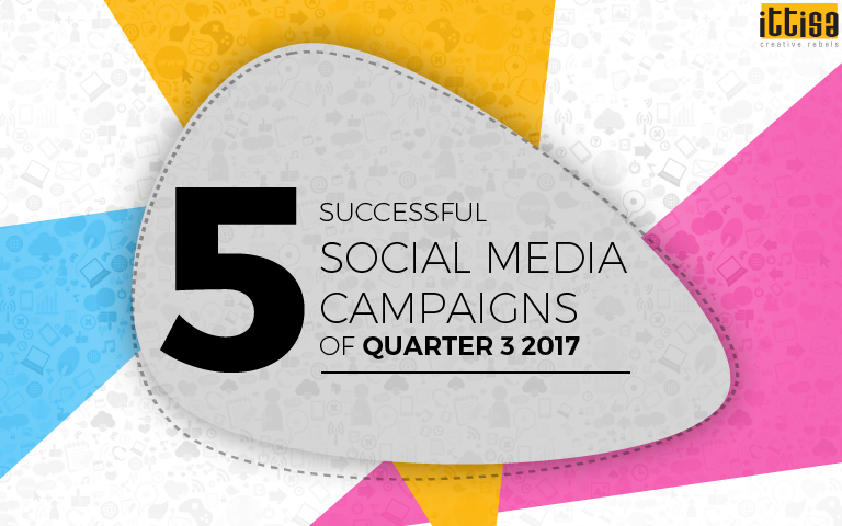 5-Successful-Social-Media-Campaigns-of-Quarter-3-2017