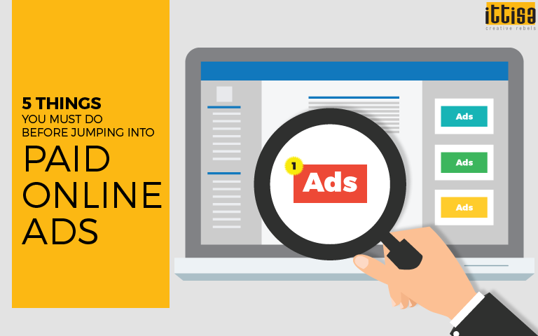 5 things you must do before jumping into Paid Online Ads