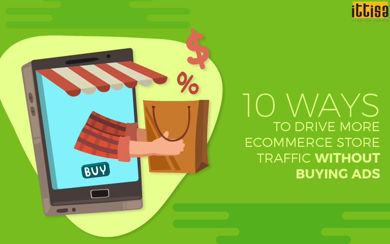 Ways To Drive More E-commerce Store Traffic Without Buying Ads