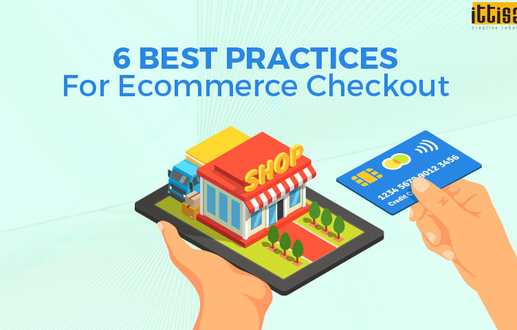 6 best Ecommerce Checkout Practices