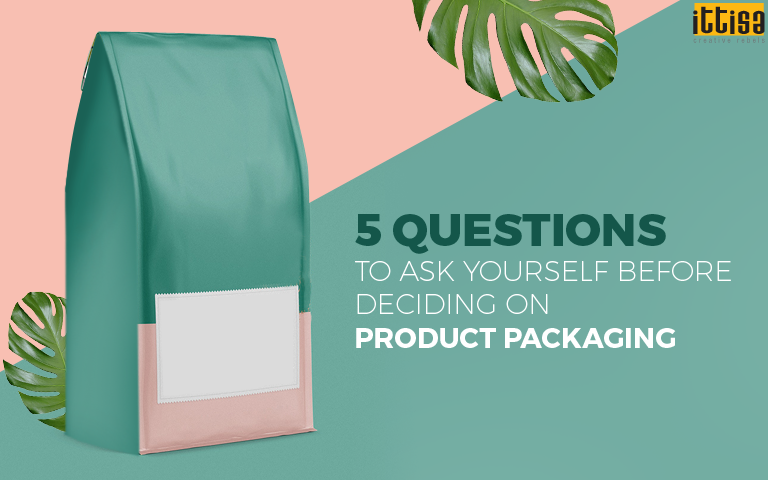 Ask Yourself Before Deciding On Product Packaging