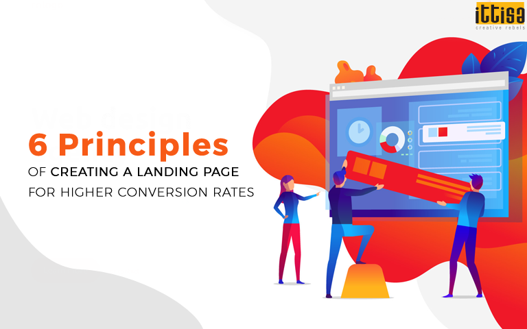 6 Principles of Creating a Landing Page for Higher Conversion Rates