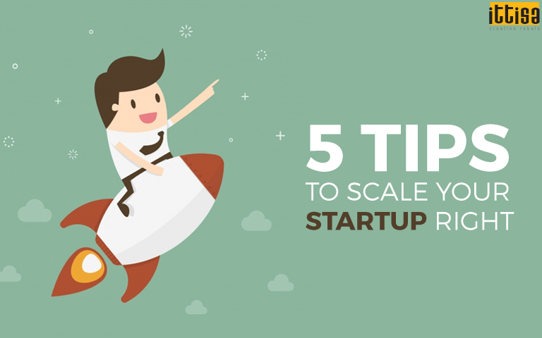 5 Tips to Scale your Startup Right