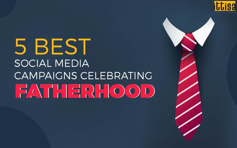 fatherhood social media campaign